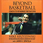 Beyond Basketball: Coach K's Keywords for Success | Mike Krzyzewski,Jamie K. Spatola