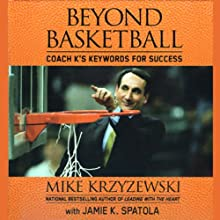 Beyond Basketball: Coach K's Keywords for Success Audiobook by Mike Krzyzewski, Jamie K. Spatola Narrated by Mike Krzyzewski