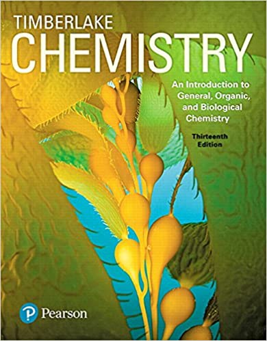 Chemistry: An Introduction to General, Organic, and Biological Chemistry by Timberlake
