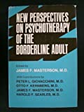 New Perspective on Psychotherapy of the Borderline Adult, James Masterson, 0876301758