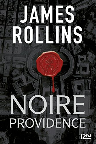 Noire Providence - Une Aventure De La Sigma Force French Edition