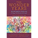 The Wonder Years: 40 Women over 40 on Aging, Faith, Beauty, and Strength