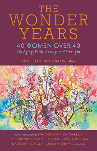 (The Wonder Years: 40 Women over 40 on Aging, Faith, Beauty, and)