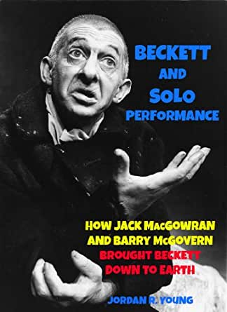 Beckett And Solo Performance How Jack Macgowran And Barry