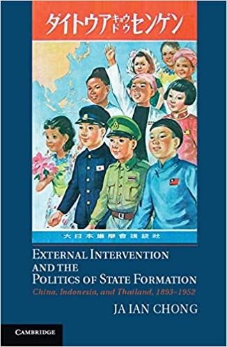 External Intervention and the Politics of State Formation: China, Indonesia, and Thailand, 1893-1952
