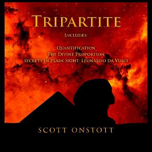 Tripartite: Includes: Quantification, The Divine Proportion and Secrets In Plain Sight: Leonardo da Vinci