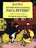 And Then What Happened, Paul Revere?, Jean Fritz, 0698113519