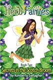 Herb Fairies Book Two: Secrets in the Scotch Broom (Volume 2)