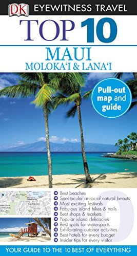 Top 10 Maui, Molokai and Lanai (DK Eyewitness Travel Guide) (Top 10 Best Places To Visit In California)