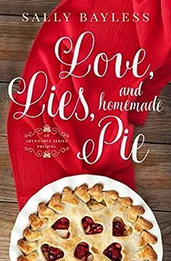 Love, Lies, and Homemade Pie: An Abundance Series Prequel (The Abundance Series Book 4)