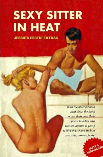 Sexy Sitter in Heat: Jessie's Erotic Extras