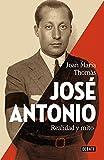 José Antonio: Realidad y mito (DEBATE)