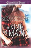 A Kind of Magic, Susan Sizemore, 1419951300