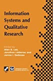 Information Systems and Qualitative Research : Proceedings of the IFIP TC8 WG 8. 2 International Conference on Information Systems and Qualitative Research, 31st May-3rd June 1997, Philadelphia, Pennsylvania, USA, , 1475754876