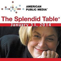 The Splendid Table, Nigellissima, Nigella Lawson, and Joe Warwick, January 31, 2014
