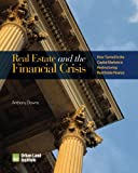 img - for Real Estate and the Financial Crisis: How Turmoil in the Capital Markets is Restructuring Real Estate Finance book / textbook / text book