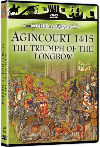 (The History of Warfare: Agincourt 1415 - The Triumph of the Longbow)