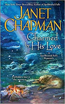 Janet Chapman - Charmed by His Love Spellbound Falls, Book 2 (Unabridged) - Janet Chapman
