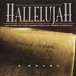 Hallelujah - The Story of the Coming Forth of Handel's Messiah Audiobook