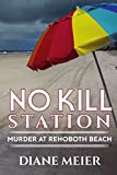 No Kill Station: Murder at Rehoboth Beach by  Diane Meier in stock, buy online here