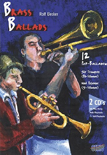 Brass Ballads: 12 Pop-Balladen für Trompete und Posaune Taschenbuch – 1. Dezember 1998 Rolf Becker Gerig Musikverlage 3872522744 NU-KAQ-00640420