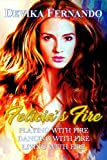 Felicia's Fire: 3 elemental paranormal romance novels for the price of 1 (FIRE Trilogy Book 123)