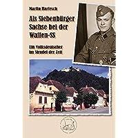 Als Siebenbürger Sachse bei der Waffen-SS: Ein Volksdeutscher im Strudel der Zeit