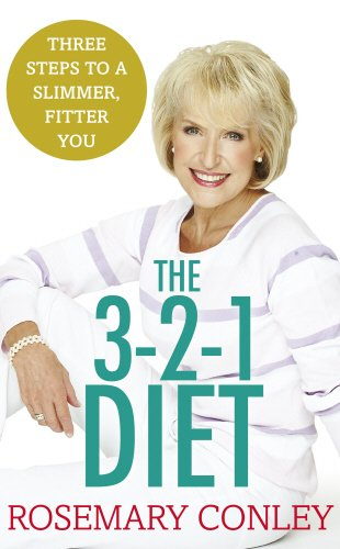 Rosemary Conley's 3-2-1 Diet: Just 3 steps to a slimmer, fitter you Rosemary Conley