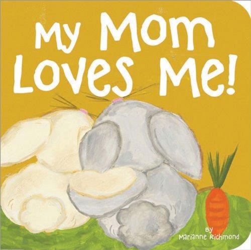 My Mom Loves Me! (Marianne Richmond)