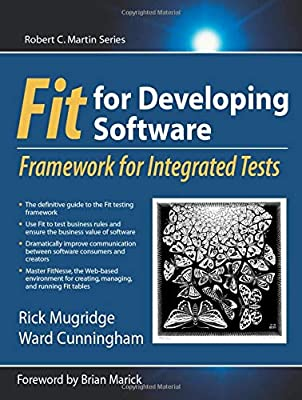 Fit For Developing Software Framework For Integrated Tests Framework For Integrated Tests Mugridge Rick Cunningham Ward 0785342269345 Amazon Com Books