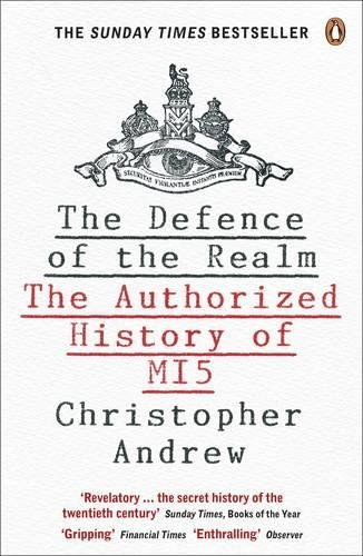 The Defence of the Realm: The Authorized History of MI5 PDF