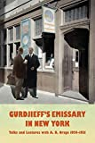 img - for Gurdjieff's Emissary in New York: Talks and Lectures with A. R. Orage 1924-1931 book / textbook / text book