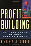 Profit Building, Perry J. Ludy, 1576751082