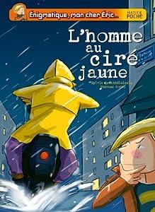 """Afficher """"Enigmatique mon cher Eric... L'homme au ciré jaune"""""""