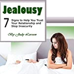 Jealousy: Seven Signs to Help You Trust Your Relationship and Stop Insecurity | Judy Larssen