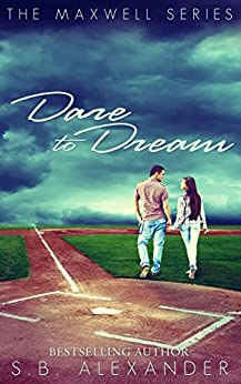 Dare to Dream (The Maxwell Series Book 2) by [Alexander, S.B.]