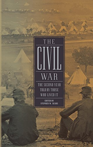 The Civil War: The Second Year Told By Those Who Lived It (LOA #221) (Library of America: The Civil War Collection)