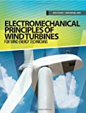 Electromechanical Principles of Wind Turbines for Wind Energy Technicians, Keith Plantier and Karen Mitchell Smith, 1934302546