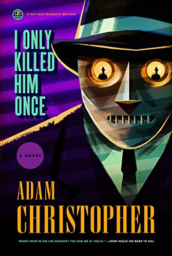 I Only Killed Him Once: A Ray Electromatic Mystery (Ray Electromatic Mysteries Book 3)