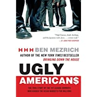 Ugly Americans: The True Story of the Ivy League Cowboys Who Raided the Asian Markets...