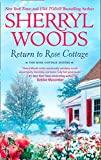 Return to Rose Cottage (The Laws of Attraction / For the Love of Pete) by Sherryl Woods front cover