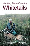 Hunting Farm Country Whitetails, Dragan Vujic, 0595359841