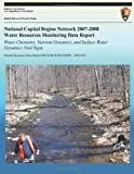 National Capital Region Network 2007-2008 Water Resources Monitoring Data Report: Water Chemistry, Nutrient Dynamics, and Surface Water Dynamics Vital Signs, National Park National Park Service, 1492847844