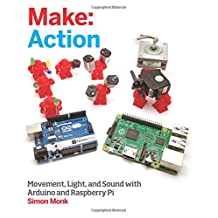 Make Action: Movement, Light, and Sound With Arduino and Raspberry Pii