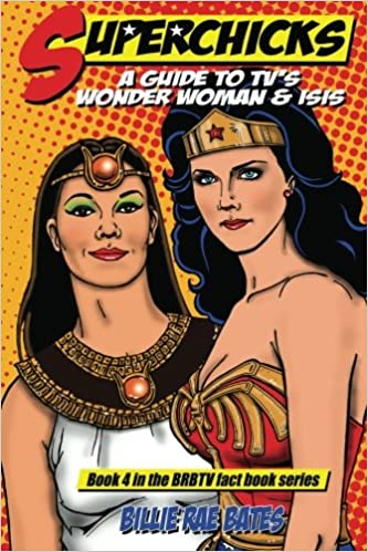 Superchicks: A Guide to TVs Wonder Woman and Isis (BRBTV ...