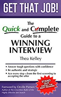 Get That Job!: The Quick And Complete Guide To A Winning Interview by Thea Kelley ebook deal
