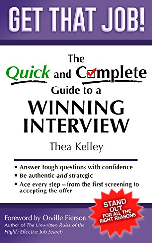 Get That Job! The Quick And Complete Guide To A Winning Interview by Thea Kelley ebook deal