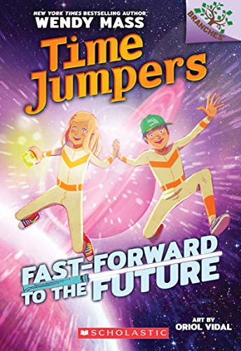Fast-Forward to the Future: A Branches Book (Time Jumpers #3) ()