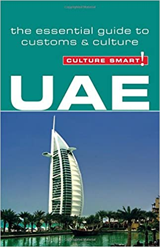 Uae culture smart the essential guide to customs and culture the essential guide to customs and culture amazon john walsh 9781857334517 books sciox Images
