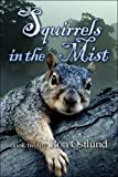 Squirrels in the Mist, Ron Ostlund, 1605632082